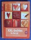 XXL-Inchies in Acryl / Altmayer-Rögele (Topp 2009)