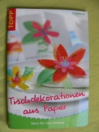 Tischdekorationen aus Papier / Pia Pedevilla (Topp - 2006)