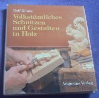 Volkstümliches Schnitzen und Gestalten in Holz / Rolf Kunze