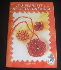Zauberhafte Broschen & Ringe / Lydia Klös (Bücherzauber - 2005)